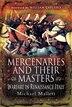 Mercenaries & Their Masters by Michael Mallett