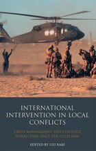 International Intervention in Local Conflicts: Crisis Management and Conflict Resolution Since the…