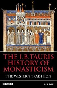 The I.b.tauris History Of Monasticism: The Eastern Tradition