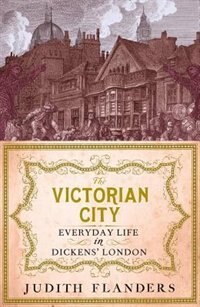 Book The Victorian City by Judith Flanders