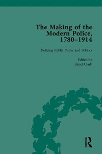The Making Of The Modern Police, 1780¿1914, Part Ii