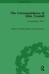 The Correspondence Of John Tyndall, Volume Ii: Correspondence 1843-9