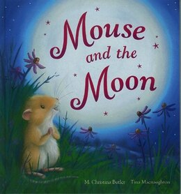 Book Mouse And The Moon by M  Christina Butler,