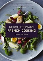 Book Revolutionary French Cooking: Inspired Modern French Home Cooking by Daniel Galmiche