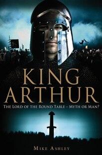 Brief History Of King Arthur