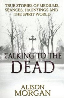 Book TALKING TO THE DEAD by Alison Morgan
