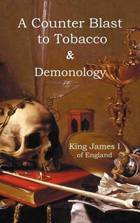 A Counter-blaste To Tobacco & Demonology