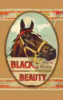 Black Beauty, Young Folks' Edition - Abridged With Original Illustrations by Anna Sewell