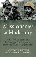 Missionaries of Modernity: Advisory Missions and the Struggle for Hegemony, from the 1940s to…