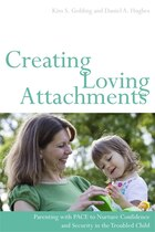 Creating Loving Attachments: Parenting with PACE to Nurture Confidence and Security in the Troubled…