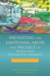 Preventing the Emotional Abuse and Neglect of People with Intellectual Disability: Stopping Insult…