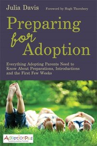 Preparing for Adoption: Everything Adopting Parents Need to Know About Preparations, Introductions…