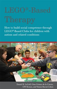 LEGO®-Based Therapy: How to build social competence through LEGO®-based Clubs for children with…