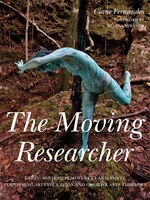 The Moving Researcher: Laban/Bartenieff Movement Analysis in Performing Arts Education and Creative…
