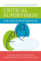 Critical Supervision for the Human Services: A Social Model to Promote Learning and Value-Based…