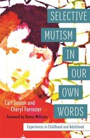 Selective Mutism In Our Own Words: Experiences in Childhood and Adulthood