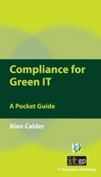 Compliance for Green It: A Pocket Guide by Alan Calder