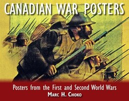 Book Canadian War Posters: Posters from the First and Second World Wars by Mark Choko