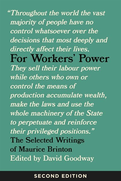 For Workers' Power: The Selected Writings Of Maurice Brinton, Second Edition by Maurice Brinton