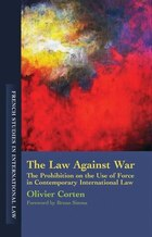 The Law Against War: The Prohibition On The Use Of Force In Contemporary International Law