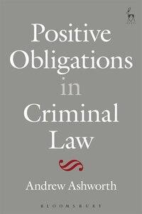 Positive Obligations in Criminal Law