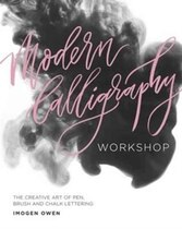 Book Modern Calligraphy Workshop: The Creative Art Of Pen, Brush And Chalk Lettering by Imogen Owen