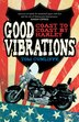 Good Vibrations: Coast To Coast By Harley by Tom Cunliffe