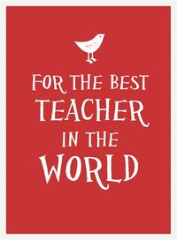 For The Best Teacher In The World