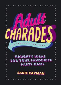 Adult Charades: Naughty Ideas For Your Favourite Party Game