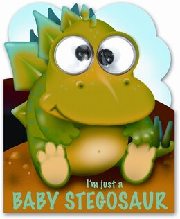 Book Google Eyes I'm Just A Little Stegosaur by Top That!