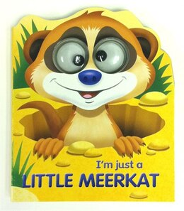 Book Google Eyes I'm Just A Little Meerkat by Top That!