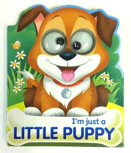 Book Google Eyes I'm Just A Little Puppy by Na