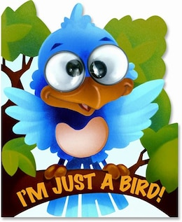 Book Google Eyes I'm Just A Little Bird by Top That!