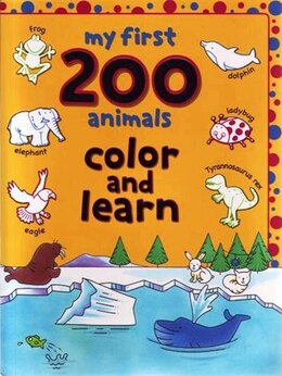 Book My First 200 Animals Colour And Learn by Autumn Books