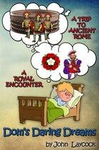 Dom's Daring Dreams: A Trip To Ancient Rome & A Royal Encounter