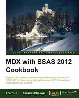 MDX with Microsoft SQL Server 2012 Analysis Services Cookbook by Sherry Li