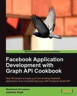 Facebook Application Development with Graph API Cookbook by Shashwat Srivastava