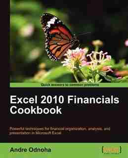 Excel 2010 Financials Cookbook by Andre Odnoha