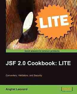 Jsf 2.0 Cookbook: Lite Edition by Anghel Leonard