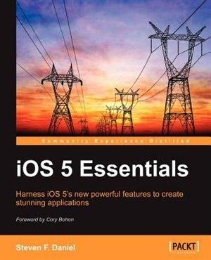 IOS 5 Essentials by Steven Daniel