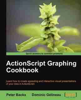 ActionScript Graphing Cookbook by P. Backx