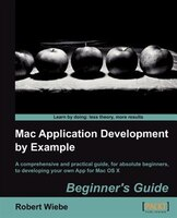 Mac Application Development by Example: Beginners Guide