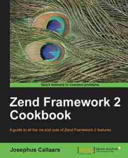 Zend Framework 2 Cookbook by Josephus Callaars