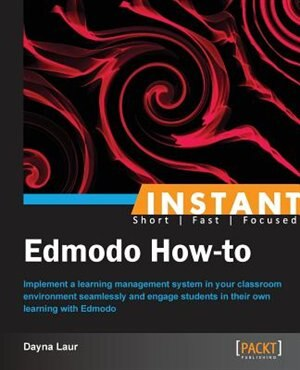 Instant Edmodo How-to by Dayna Laur