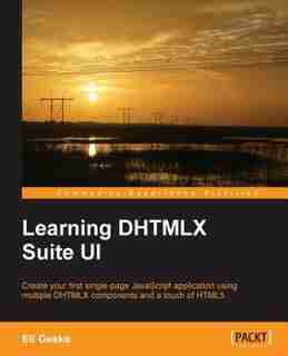 Learning DHTMLX Suite UI by Eli Geske