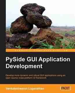 PySide GUI Application Development by Venkateshwaran Loganathan