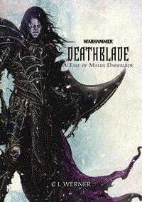 Deathblade: A Tale of Malus Darkblade