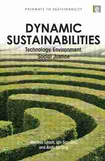 Dynamic Sustainabilities: Technology, Environment, Social Justice by Melissa Leach