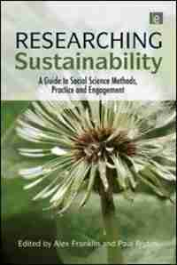 Researching Sustainability: A Guide to Social Science Methods, Practice and Engagement by Alex Franklin