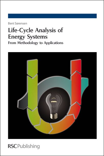 Life-Cycle Analysis of Energy Systems: From Methodology to Applications by Bent Sørensen
